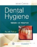 Dental Hygiene : Theory and Practice 	0004/E Revised