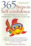 365 Steps to Self-confidence A complete programme for personal transformation - in just few minutes a day
