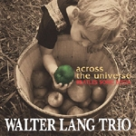 Walter Lang Trio - Across The Universe
