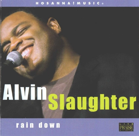ALVIN SLAUGHTER - RAIN DOWN (CD)