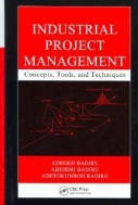 Industrial Project Management : Concepts, Tools, and Techniques  (ISBN : 9780849387739)