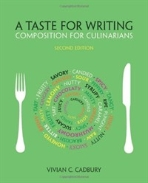 A Taste for Writing: Composition for Culinarians #
