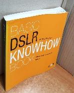 BASIC DSLR KNOWHOW BOOK(디지털사진의 기본) =별책부록 없음/책등  색바램/책발 학번이름 표기/외형 휨현상/내부 약간의 사용감 있음/실사진입니다