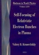 Self-Focusing of Relativistic Electron Bunches in Plasma (ISBN : 9781600215292)