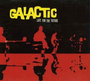 [수입] Galactic - Late For The Future