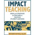 IMPACT TEACHING IDEAS and STRATEGIES for TEACHERS to MAXIMIZE STUDENT LEARNING