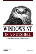 Windows NT in a Nutshell: A Desktop Quick Reference for System Administration (Paperback)