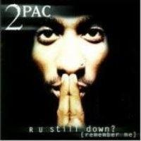 2Pac / R U Still Down? (REMEMBER ME) - Part 1 (B)
