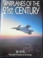 Warplanes of the Twenty-First Century by Bill Yenne  9780792452751 /사진의 제품 / 상현서림 ☞ 서고위치:RU 4  *[구매하시면 품절로 표기됩니다]