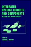 Integrated Optical Circuits and Components : Design and Applications (ISBN : 9780824775773)