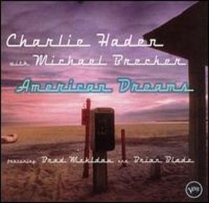 [미개봉] Charlie Haden, Michael Brecker / American Dreams (Digipack)