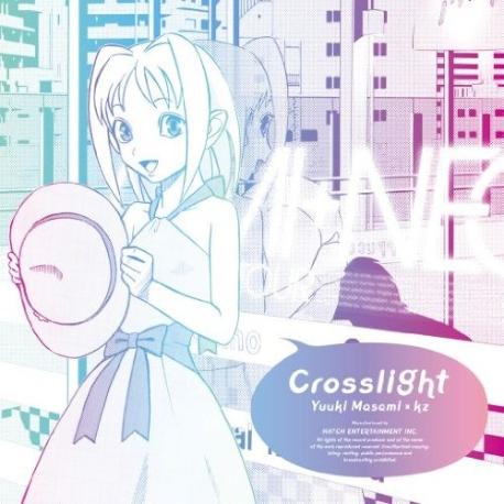 ゆうきまさみ x kz (livetune) / Crosslight