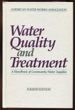 Water Quality and Treatment: A Handbook of Community Water Supplies  (ISBN: 0070015406)