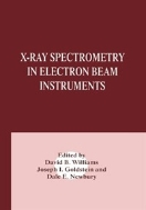 X-Ray Spectrometry in Electron Beam Instruments (ISBN : 9781461357384)