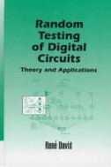 Random Testing of Digital Circuits : Theory and Applications (ISBN : 9780824701826)