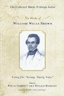 Works of William Wells Brown: Using His