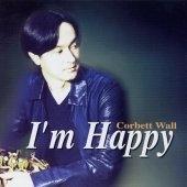 Corbett Wall / I'm Happy