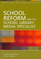 School Reform and the School Library Media Specialist (ISBN : 9781591584278)