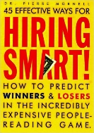 45 Effective Ways for Hiring Smart! : How to Predict Winners and Losers in the Incredibly Expensive People-Reading Game Hardcover  ? September 1, 2003 1st Edition Hard Cover