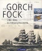 DIE GORCH FOCK UND IHRE SCHWESTERSCHIFFE (독일 원서)