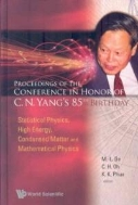Statistical Physics, High Energy, Condensed Matter and Mathematical Physics (Proceedings of Conference in Honor of C.N. Yang's 85th Birthday) (ISBN : 9789812794178)