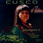 Cusco - APURIMAC 2 (RETURN TO ANCIENT AMERICA) 수입 / 미개봉 *쿠스코