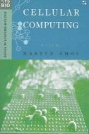 Cellular Computing (Series in Systems Biology)  (ISBN : 9780195155402)
