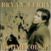 Bryan Ferry / As Time Goes By
