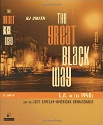 Great Black Way: L.A. in the 1940s and the Lost African-American Renaissance (Hard)