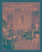 Bunny Williams' Point of View /새책수준 ☞ 서고위치:kc 2 *[구매하시면 품절로 표기됩니다.]
