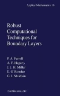 Robust Computational Techniques for Boundary Layers (ISBN : 9781584881926)