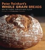Whole Grain Breads - New Techniques, Extraordinary Flavor (Hardcover)