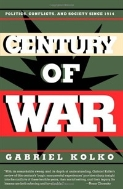 Century of War: Politics, Conflict, and Society Since 1914 Hardcover , 1ST
