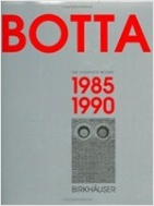 Mario Botta - The Complete Works: Volume 2: 1985-1990 (Hardcover)