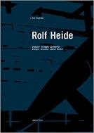 Rolf Heide : Designer, Architect, Lateral Thinker   (ISBN : 9783929638417)