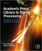 Academic Press Library in Signal Processing, Vol. 1 : Signal Processing Theory and Machine Learning (ISBN : 9780123965028)
