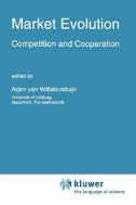Market Evolution : Competition and Cooperation (ISBN : 9789048145232)