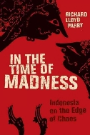 In the Time of Madness : Indonesia on the Edge of Chaos  (ISBN : 9780802118080)