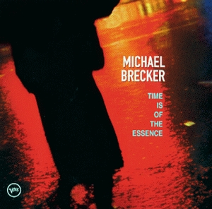 Michael Brecker / Time Is Of The Essence (수입)