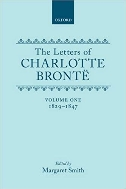 Letters of Charlotte Bront?: With a Selection of Letters by Family and Friends, Volume I: 1829-1847