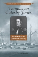 Thomas ap Catesby Jones : Commodore of Manifest Destiny (Library of Naval Biography)  (ISBN : 9781557508485)