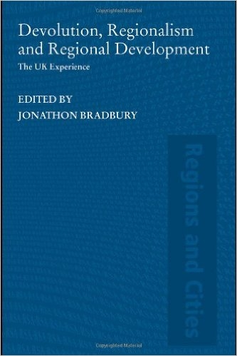 Devolution, Regionalism and Regional Development : The UK Experience  (ISBN : 9780415323611)