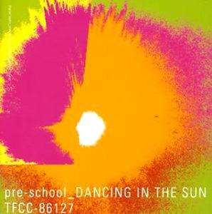 pre-school / Dancing In The Sun (수입)