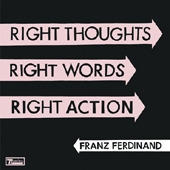 Franz Ferdinand / Right Thoughts Right Words Right Action (수입)