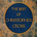 Christopher Cross / The Best Of Christopher Cross