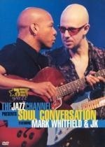 [미개봉][DVD] Mark Whitfield & JK /The Jazz Channel Presents Soul Conversation (DTS/미개봉)