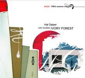 Hal Galper, John Scofield / Ivory Forest (24Bit Master Edition) (Digipack/수입)