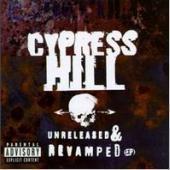 [미개봉] Cypress Hill / Unreleased And Revamped (EP) (수입/미개봉)