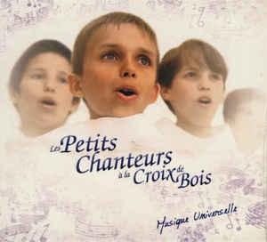 Les Petits Chanteurs A La Croix De Bois - Musique Universelle