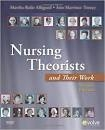NURSING THEORISTS AND THEIR WORK, 7/E
